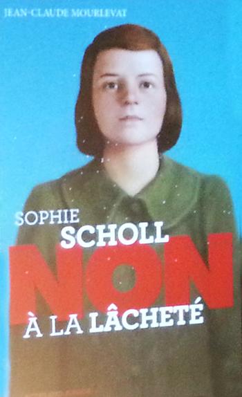Jean-Claude Mourlevat Sophie Scholl